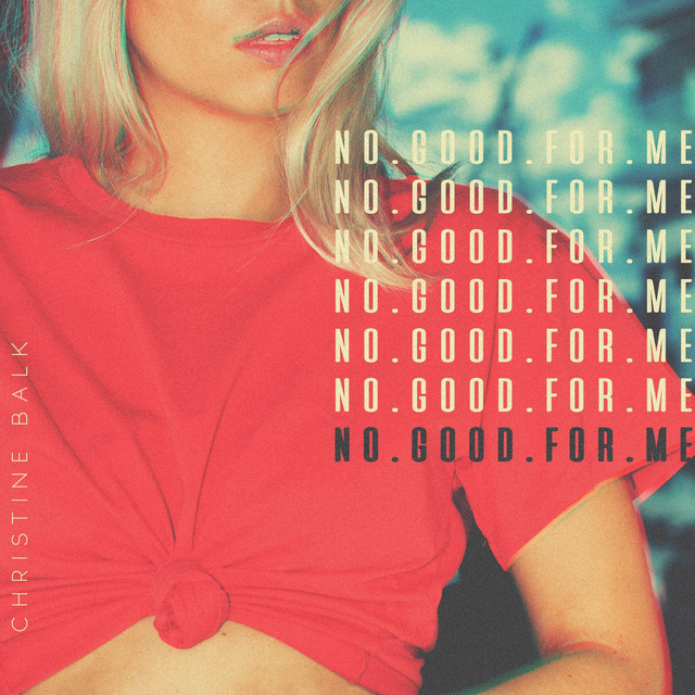 Christine Balk - No Good For Me