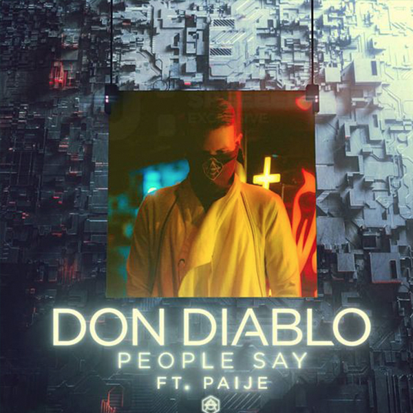 Don Diablo (ft. Paije) - People Say