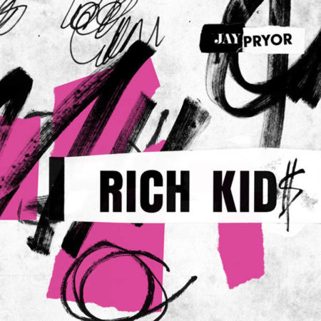 Jay Pryor - Rich Kid$ ft. IDA