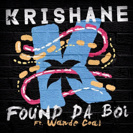 Krishane ft. Wande Coal - Found Da Boi