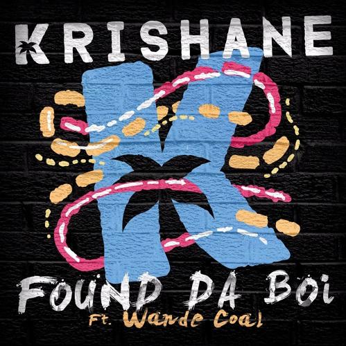 Krishane ft. Wande Coal - Found Da Boi